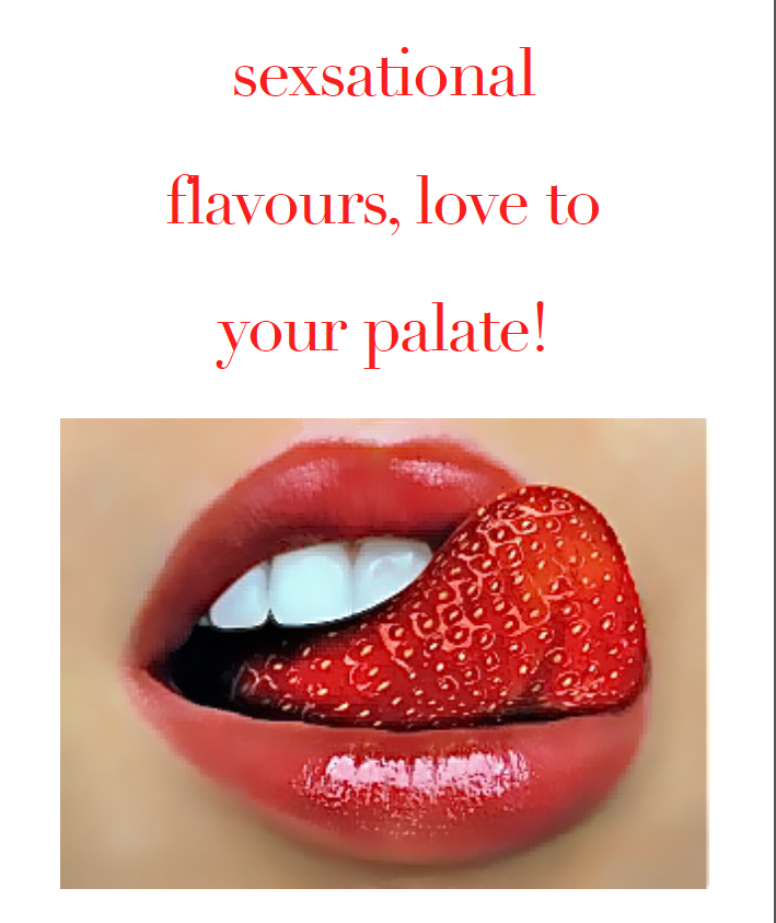 sexational flavours, love to your palate!